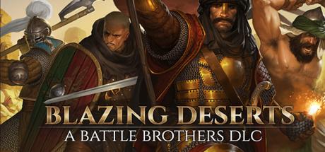 news battle brothers dlc blazing deserts guerre sainte | RPG Jeuxvidéo