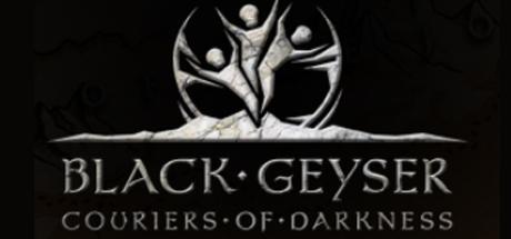 BIG NEWS : Black Geyser: Couriers of Darkness, achat, date et Deron-Guld